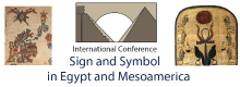 """INTERNATIONAL CONFERENCE """"SIGN AND SYMBOL IN EGYPT AND MESOAMERICA"""""""