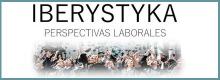 IBERYSTYKA: PERSPECTIVAS LABORALES / PERSPEKTYWY ZATRUDNIENIA