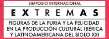 """SIMPOSIO INTERNACIONAL """"EXTREMAS. FIGURAS DE LA FURIA Y LA FELICIDAD EN LA PRODUCCIÓN CULTURAL IBÉRICA DEL SIGLO XXI"""""""